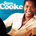 Sam Cooke - Sam cooke - wonderful world et ses plus belles chansons (remasterisé)