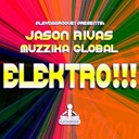 Jason Rivas / Muzzika Global - Elektro!!!