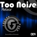 Too Noise - Meteor