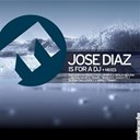 Jos&eacute; Diaz - Is for a dj