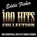 Eddie Fisher - The 100 hits collection (100 essential hits by eddie fisher)