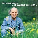 Pierre Chene - Le monsieur aux ailes