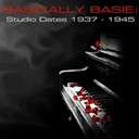 Count Basie - Basically basie: studio dates 1937-1945