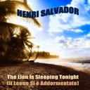 Henri Salvador - The lion is sleeping tonight / il leone si &egrave; addormentato