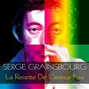 Serge Gainsbourg - Serge gainsbourg: la recette de l'amour fou