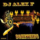 Dj Alex F. - Something