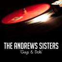 The Andrews Sisters - Guys & dolls