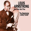 Louis Armstrong / Louis Armstrong Lill's Hot Shots / Louis Armstrong Louis Armstrong & His Hot Five - The beginning (1925 1926)