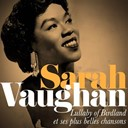Sarah Vaughan - Sarah vaughan : lullaby of birdland et ses plus belles chansons (remastered)