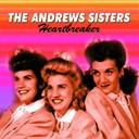 The Andrews Sisters - Heartbreaker