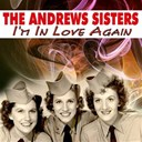 The Andrews Sisters - I'm in love again