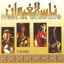 Nass El Ghiwan - L'jamra