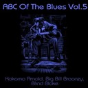 Big Bill Broonzy / Blind Blake / Kokomo Arnold - Abc of the blues, vol. 5