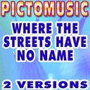 Pictomusic - Where the streets have no name (karaoke version) (originally performed by u2)