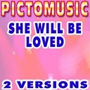 Pictomusic - She will be loved (karaoke version) (originally performed by maroon 5)