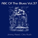 Jimmy Reed / Otis Rush - Abc of the blues, vol. 37
