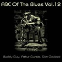 Arthur Gunter / Buddy Guy / Slim Gaillard - Abc of the blues, vol. 12