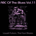 Lowell Fulson / The Four Blazes - Abc of the blues, vol. 11