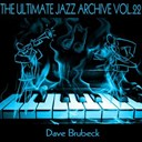 Dave Brubeck - The ultimate jazz archive, vol. 22