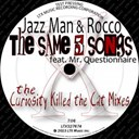 Jazz Man / Rocco - The same 5 songs (feat. mr. questionnaire)
