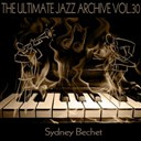 Sidney Bechet - The ultimate jazz archive, vol. 30