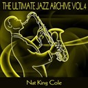 Nat King Cole - The ultimate jazz archive, vol. 4
