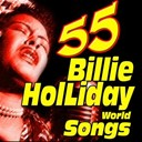 Billie Holiday - 55 billie holliday world songs
