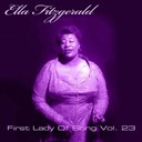 Ella Fitzgerald - Ella fitzgerald first lady of song, vol. 23