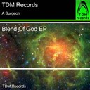 A Surgeon - Blend of god ep (feat. stevee bee)