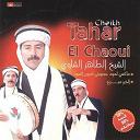 Cheikh Tahar El Chaoui - Maxi la mode abjouni laayoune soud