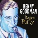 Benny Goodman - Benny goodman dance party (dance party)
