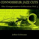 John Coltrane - Conoisseur jazz cuts: the comprensive collection, vol. 3