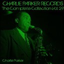Charlie Parker - Charlie parker records: the complete collection, vol. 29