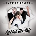 Lyre Le Temps - Looking like this ep