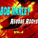 Bob Marley - Reggae roots, vol. 4