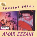 Amar Ezzahi - Spécial fêtes, vol. 2