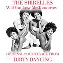 "The Shirelles - Will you love me tomorrow (original soundtrack theme from ""dirty dancing"")"