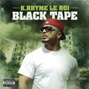 K. Rhyme Le Roi - Black tape