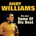 Andy Williams - Hits and some of his best (original artist original songs)