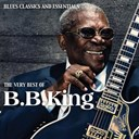 B.b. King - The Very Best of B. B.King (Blues Classics and Essentials)