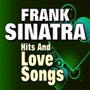 Frank Sinatra - Frank sinatra hits and love songs (original artist original songs the early years)