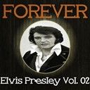 "Elvis Presley ""The King"" - Forever elvis presley vol. 02"