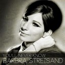 Barbra Streisand - You'll never know