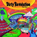 Dirty Revolution - The heat