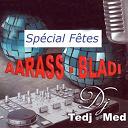 Dj Tedj Med / Dziriya / Fati / Hanan / Karim Mosbahi / Mazouni / Naïla / Ouancharissi / Radya Ada / Rayan / Samar / Samira / Souraya - Aarass bladi (spécial fêtes)