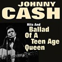 Johnny Cash - Hits and  ballad of a teen age queen (original artist original songs)