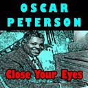 Oscar Peterson - Close your eyes (original artist original songs)