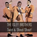 The Isley Brothers - Twist & shout/shout!