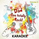 Sing Karaoke Sing - Dad you totally rock! - karaoke, vol. 3
