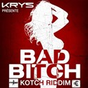 Krys - Bad bitch (kotch riddim)
